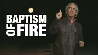 Best sermon about The Baptism Of Fire and The Holy Spirit -  Bill Johnson -December 16, 2012