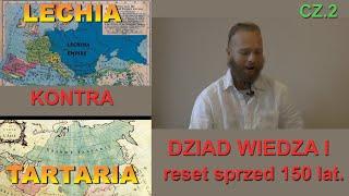 Wielka Lechia kontra Tartaria. cz1- Dziad,wiedza i reset sprzed 150 lat.