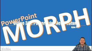 PowerPoint Office 365 New Morph Transition