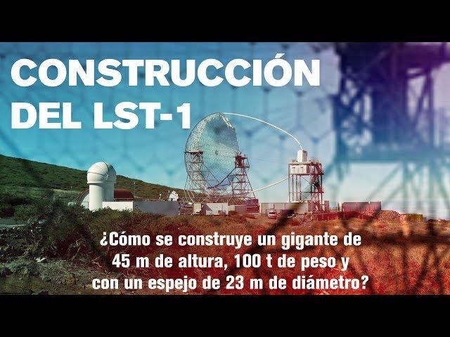 Construcción del LST-1