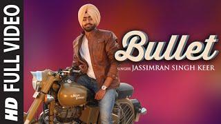 Bullet Punjabi Song | Jassimran Singh Keer | Latest Video