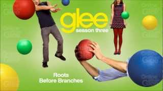 Roots Before Branches - Glee [HD Full Studio]