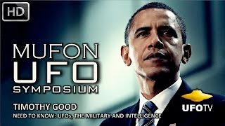 NEED TO KNOW: UFOs, THE MILITARY, AND INTELLIGENCE – MUFON SYMPOSIUM – Timothy Good