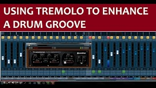 Using Tremolo to Enhance a Drum Groove (w/Soundtoys Tremolator)