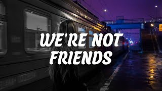 Ingrid Andress   We're Not Friends (Lyrics)