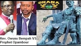 Weighing In On The  Fight Between Rev. Owusu Bempah And Prophet Opambour Ebenezer