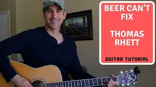 Beer Can't Fix   Thomas Rhett   Guitar Lesson | Tutorial