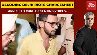 Decoding Delhi Riots Chargesheet: Arrest To Curb Dissenting Voices? | News Unlocked | India Today