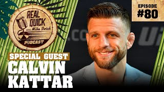 #80 Calvin Kattar | Real Quick With Mike Swick Podcast