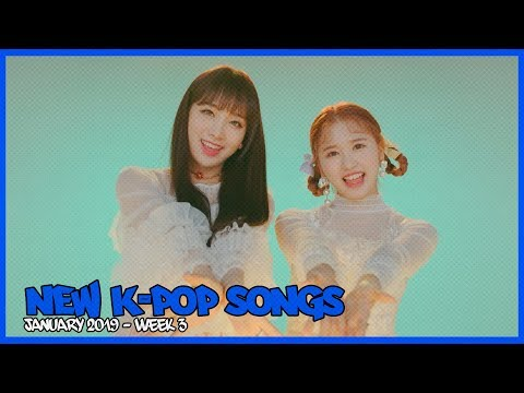 NEW K-POP SONGS I JANUARY 2019 - WEEK 3