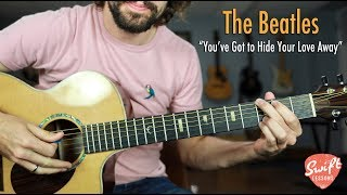 "Beatles ""You've Got to Hide Your Love Away"" Guitar Lesson - Easy Acoustic Guitar Songs"