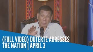 (FULL VIDEO) Duterte adresses  the nation | April 3