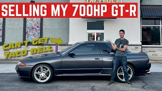 Here's Why I'm SELLING My R32 Nissan GT-R *Drive-Thrus Are Hard*