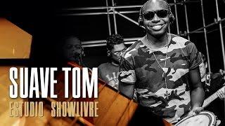 Suave Tom no Estúdio Showlivre - Apresentação na íntegra