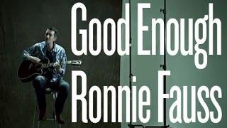 Ronnie Fauss - Good Enough