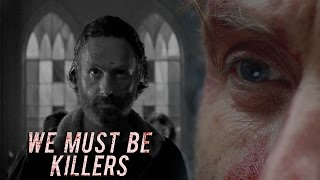 The Walking Dead || We Must Be Killers