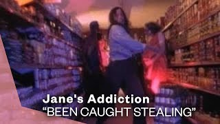 Janes Addiction Been Caught Stealing Video