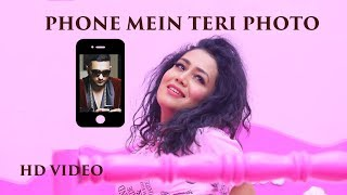 Phone Mein Teri Photo  Neha Kakkar