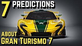 7 PREDICTIONS about Gran Turismo 7!!