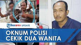 Tampang Oknum Polisi yang Cekik 2 Wanita Bersahabat di Medan, Sosoknya Dikenal Kerap Buat Onar