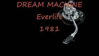 DREAM MACHINE Everlife