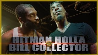 HITMAN HOLLA VS BILL COLLECTOR CLASSIC RAP BATTLE - RBE