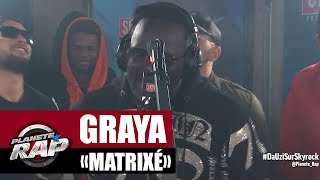"[Exclu] Graya ""Matrixé"" #PlanèteRap"