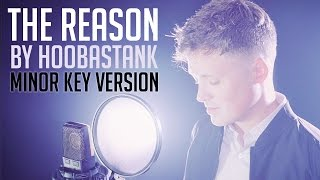 """The Reason"" By Hoobastank (MINOR KEY VERSION)"
