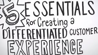 5 Essentials For Creating A Differentiated Customer Experience