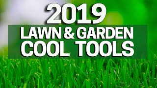 2019 Lawn & Garden Tools To Make Yard Work Easier