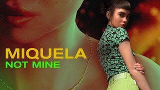 Miquela   Not Mine