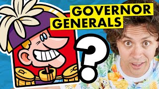 """What the heck is a """"Governor General"""" ?"""