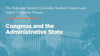 Click to play: Congress and the Administrative State