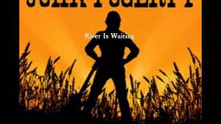 John Fogerty -River Is Waiting