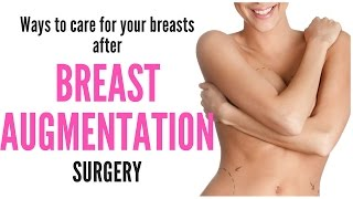 BREAST AUGMENTATION: How to Take Care of Your Breast IMPLANTS After the Surgery.