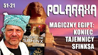 Polaraxa 51-21: Magiczny Egipt: Koniec tajemnicy Sfinksa