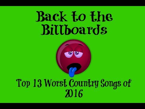 Back to the Billboards: Top 13 Worst Country Songs of 2016