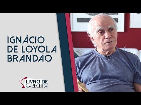 Livro de Cabeceira #22: Ignácio de Loyola Brandão