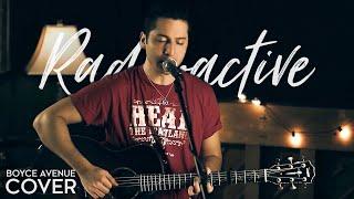 Я - звезда Голливуда!, Radioactive - Imagine Dragons (Boyce Avenue acoustic cover)