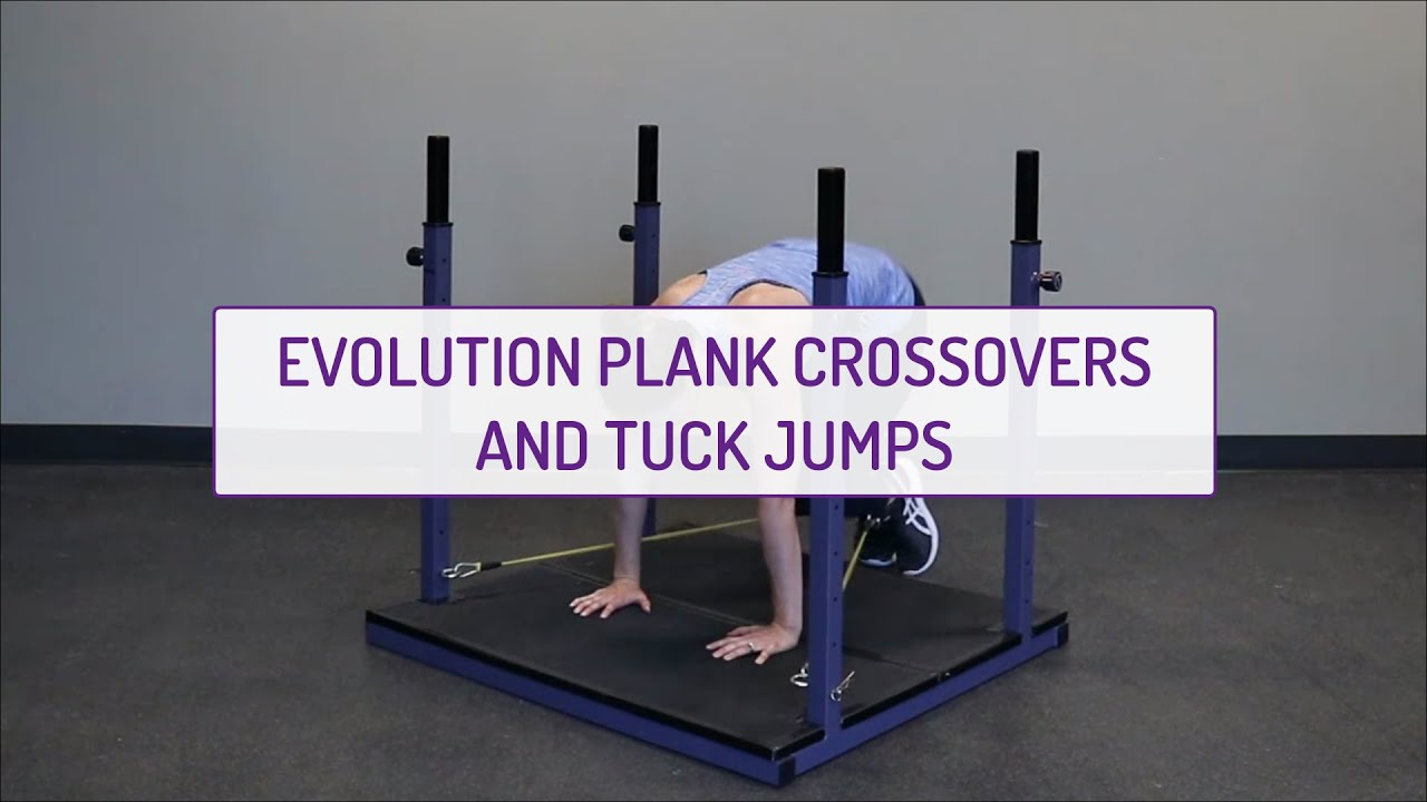 Evolution Plank Crossovers and Tuck Jumps