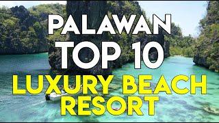 TOP 10 LUXURY BEACH Resorts in Palawan, Philippines [ Rates | Amenities ]