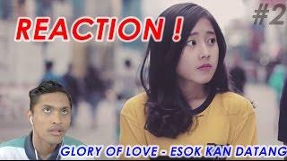 Gambar cover Reaction | GLORY OF LOVE - ESOK KAN DATANG #2