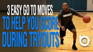 3 Easy Go To Moves to Help you Score During Tryouts