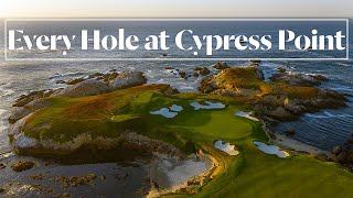 Every Hole At Cypress Point Golf Club In Pebble Beach, CA | Golf Digest