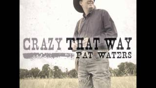 Crazy That Way (audio) - Pat Waters