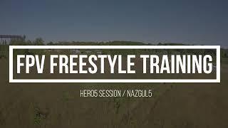 FPV Freestyle Training | Nazgul5 | Hero5 Session