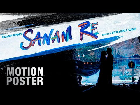 Sanam Re Motion Poster | Pulkit Samrat | Yami Gautam | Divya Khosla Kumar | Releasing 12th Feb