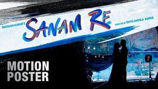 Sanam Re - Motion Poster