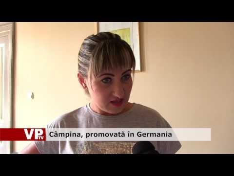 Câmpina, promovată în Germania