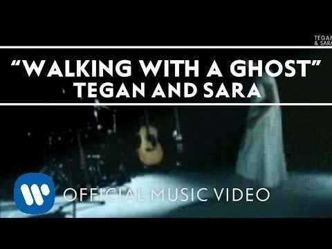 Walking With A Ghost (2005) (Song) by Tegan and Sara